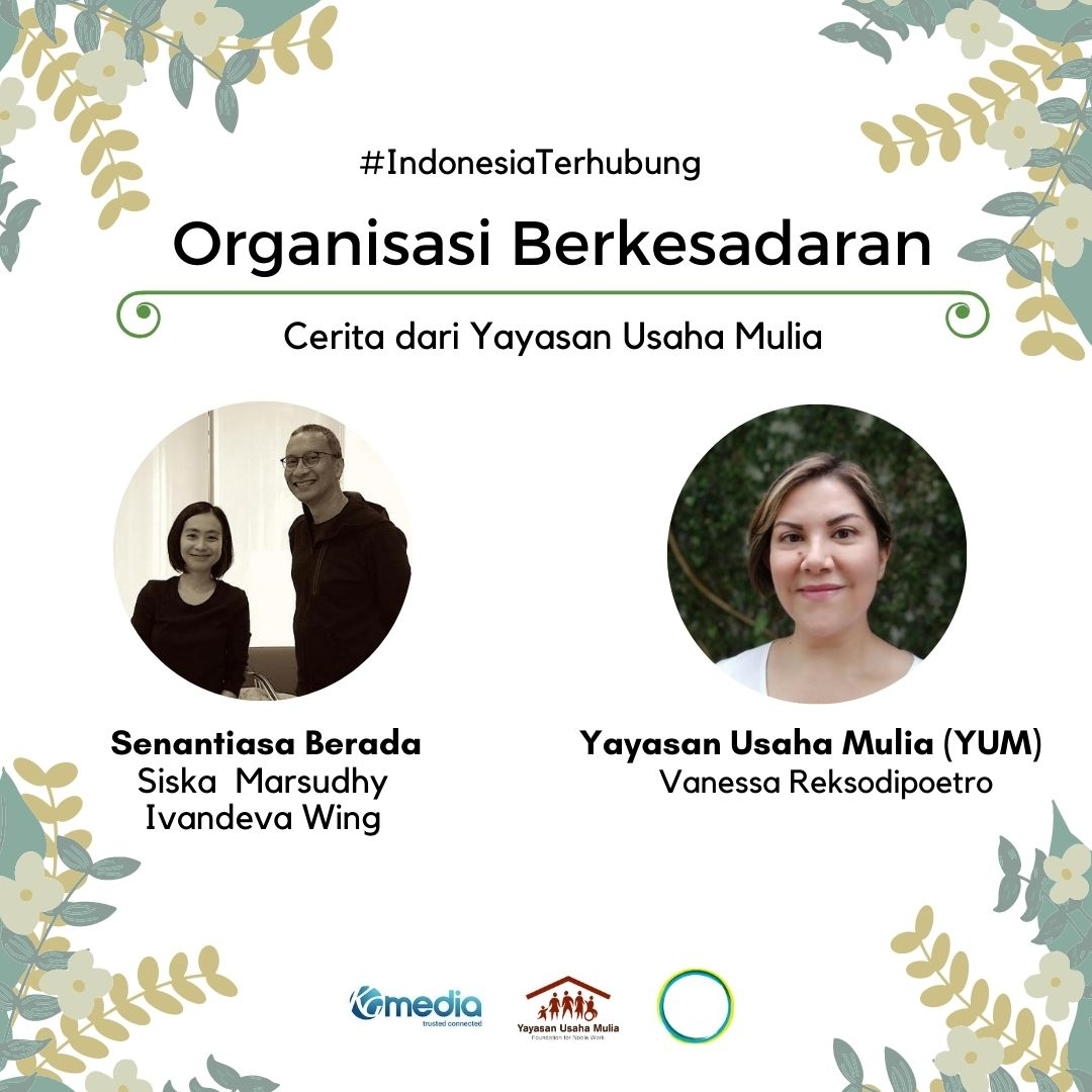 "Through the theme ""Organisasi Berkesadaran"" or Conscious Organisation, Senantiasa Berada and YUM conveyed theories and stories surrounding the theme, guided by YUM's experience in developing a social business."